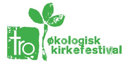 Tro – Økologisk Kirkefestival