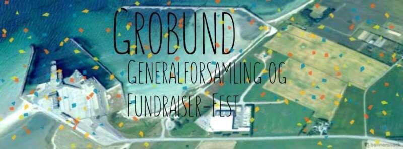 Grobund – Generalforsamling og Fundraiserfest