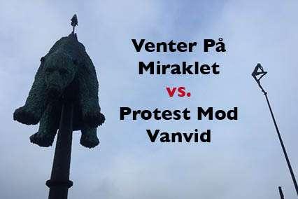 Venter På Miraklet vs. Protest Mod Vanvid – ØKO-NET invitere til seminar & årsmøde