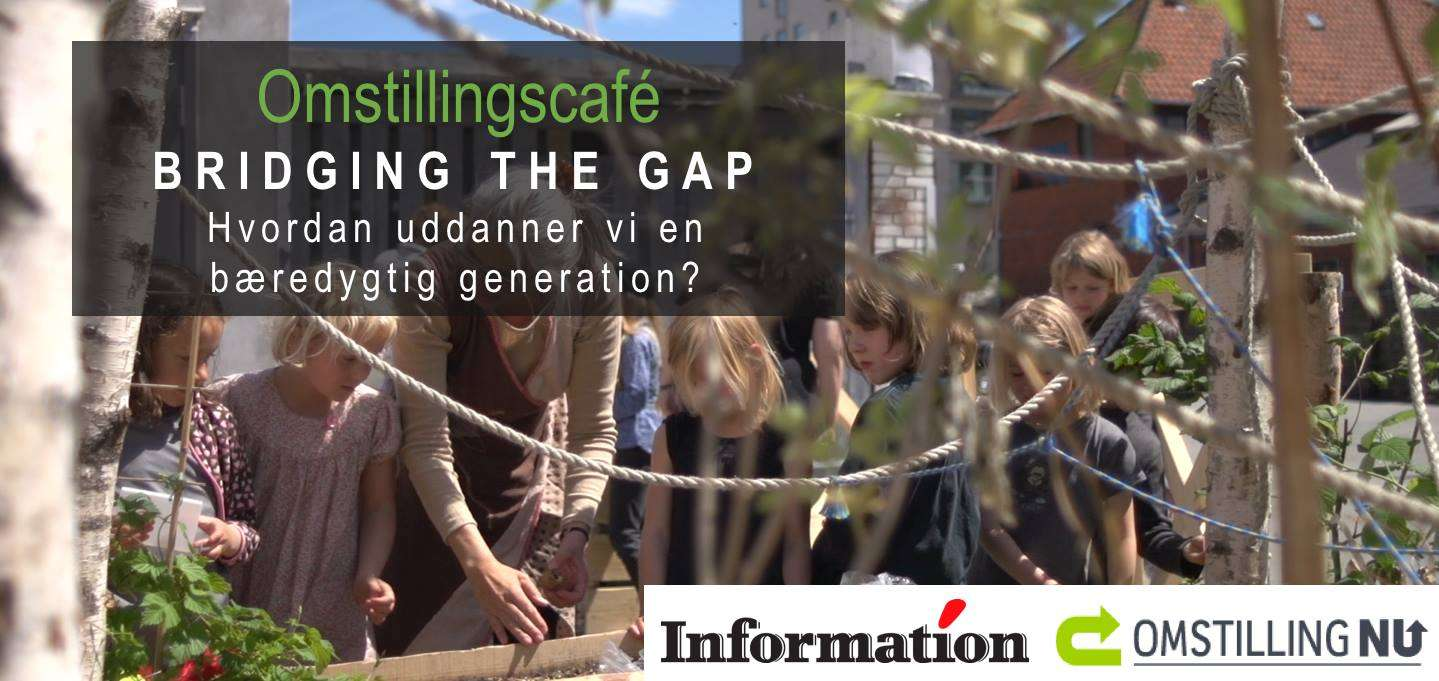 Bridging the gap – hvordan uddanner vi en bæredygtig generation?